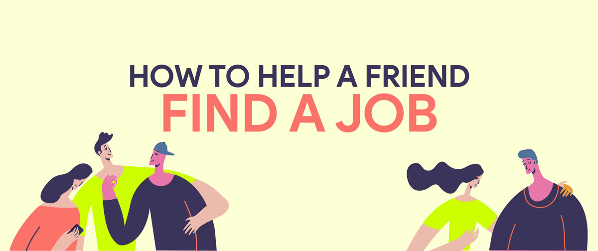 5 Tips To Help a Friend Find a Job