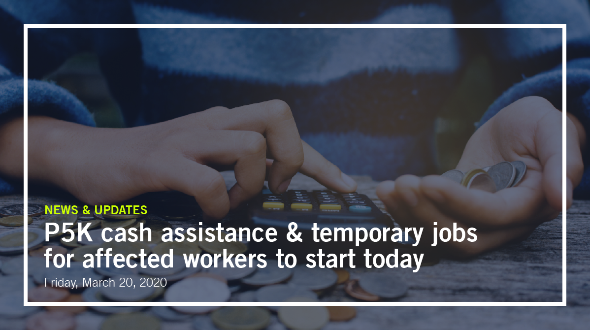 P5K cash assistance & temporary jobs for affected workers to start today